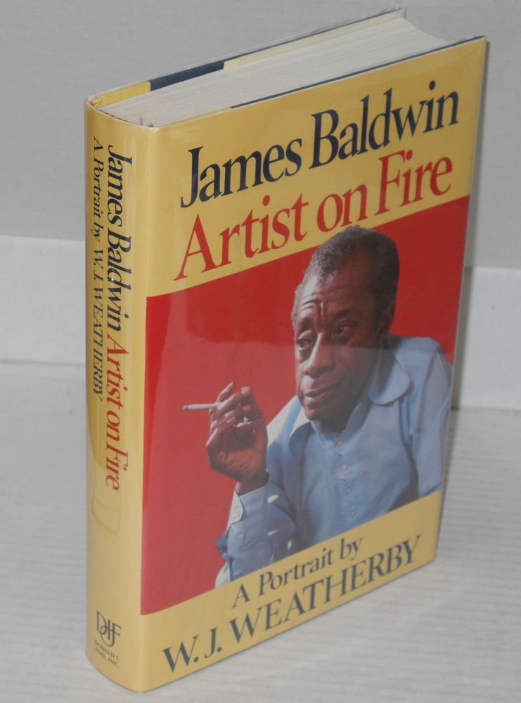 James Baldwin; artist on fire. W. J. Weatherby.