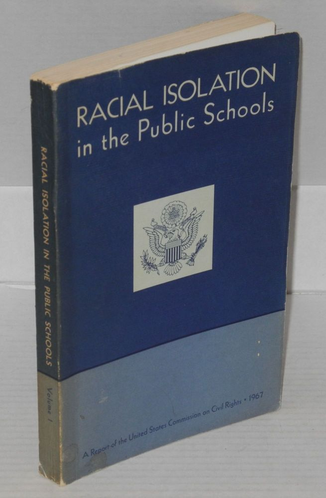 Racial isolation in the public schools; Volume 1. United States. Commission on Civil Rights.