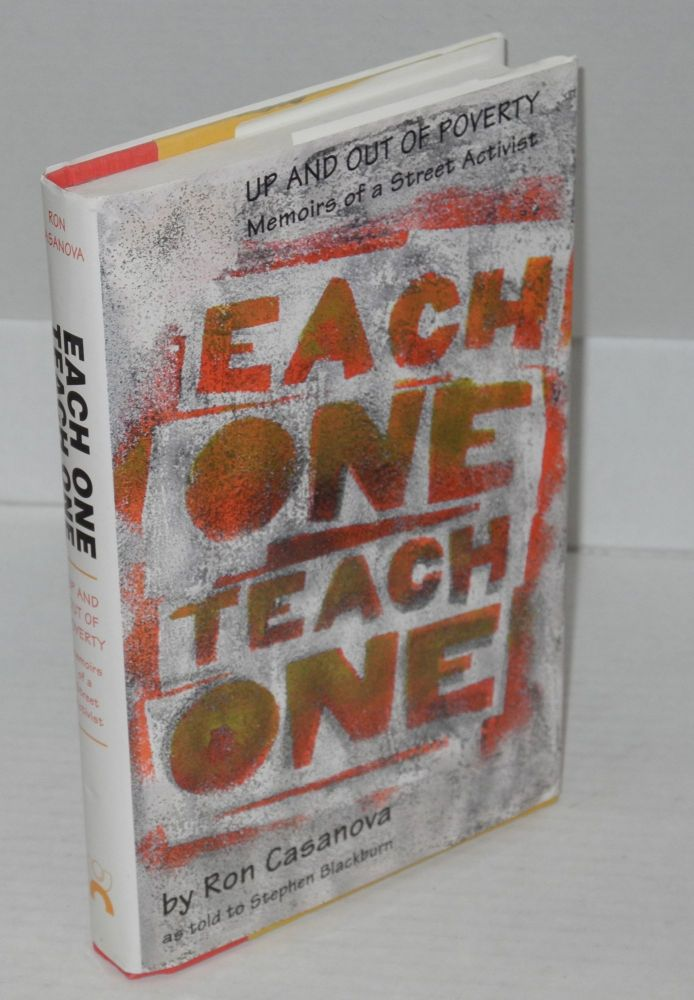 Each one teach one; up and out of poverty, memoirs of a street activist as told to Stephen Blackburn. Ron Casanova.