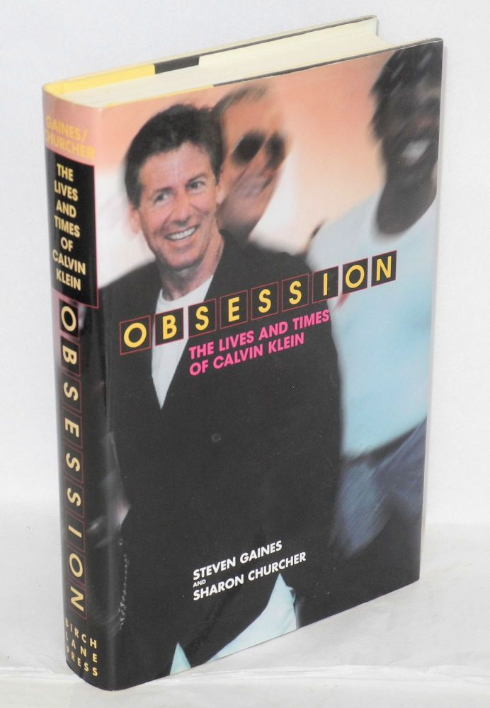 Obsession; the life and times of Calvin Klein. Steven Gaines, Sharon Churcher.