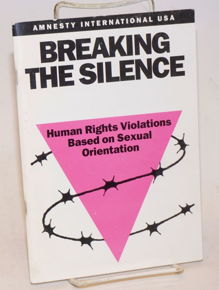 Breaking the Silence; human rights violations based on sexual orientation. Amnesty International.