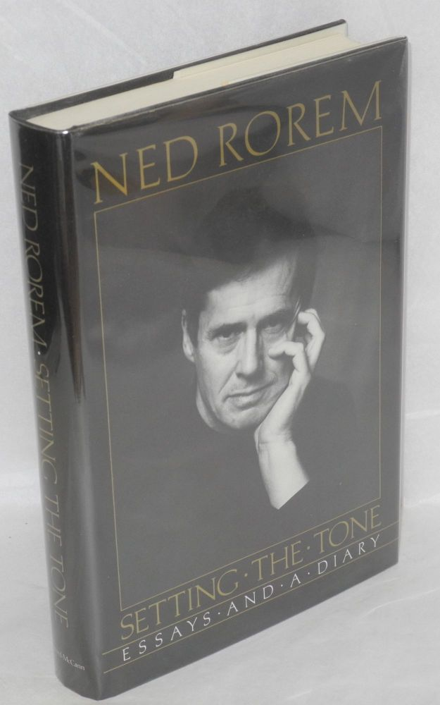 Setting the tone; essays and a diary. Ned Rorem.