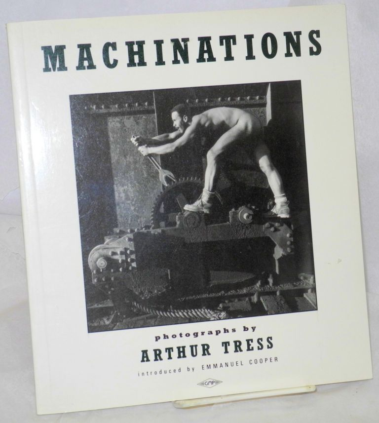 Machinations; photographs. Arthur Tress, , Emmanuel Cooper.