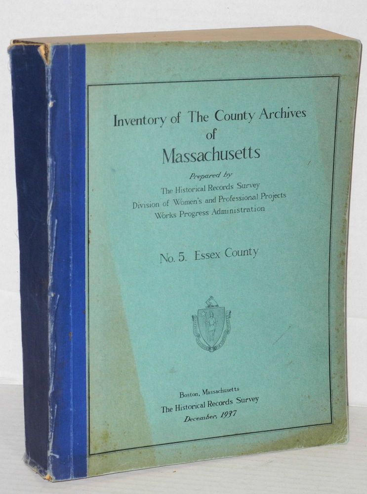 Inventory of the county archives of Massachusetts, no. 5. Essex County (Salem). Historical Records Survey.