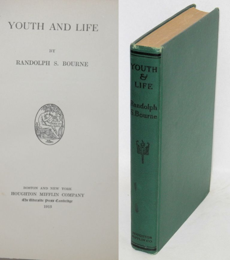 Youth and life. Randolph S. Bourne.