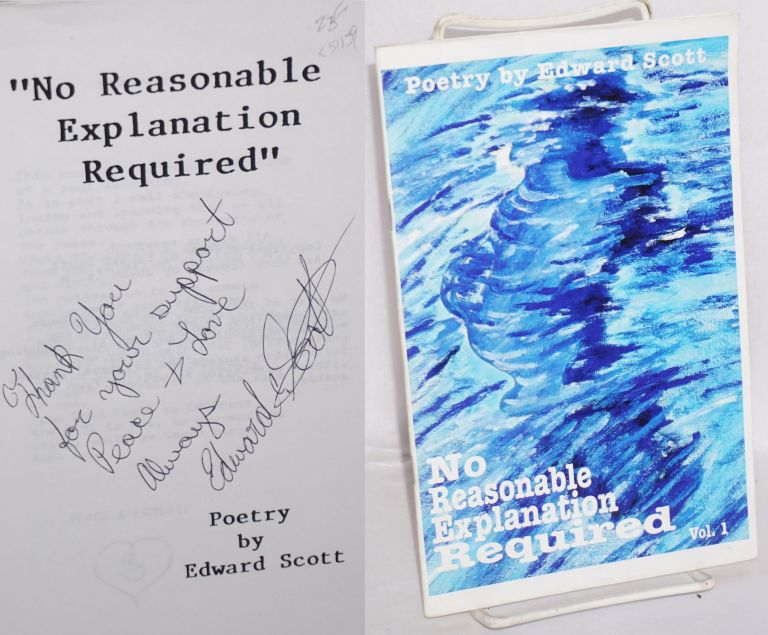 """No reasonable explanation required"" vol. 1, poetry. Edward Scott."