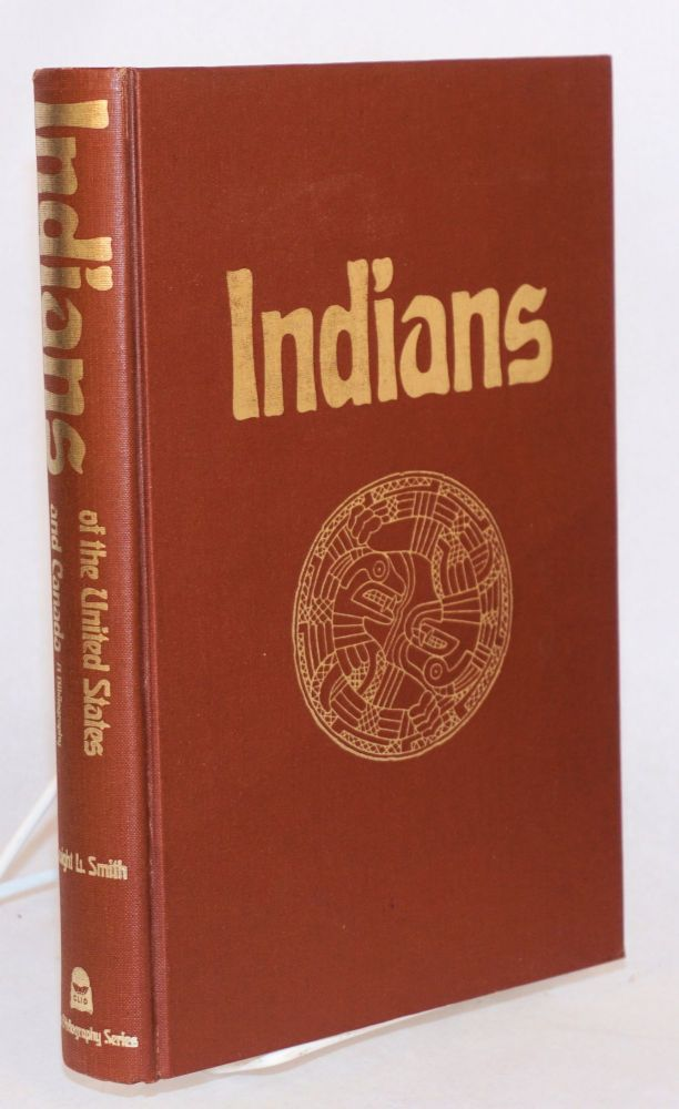 Indians of the United States and Canada; a bibliography, introduction by John C. Ewers. Dwight Smith, ed.