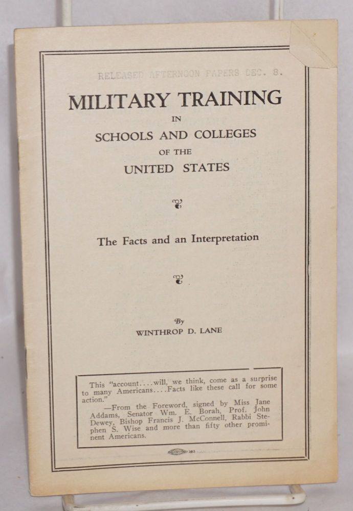 Military training in schools and colleges of the United States. The facts and an interpretation. Winthrop D. Lane.