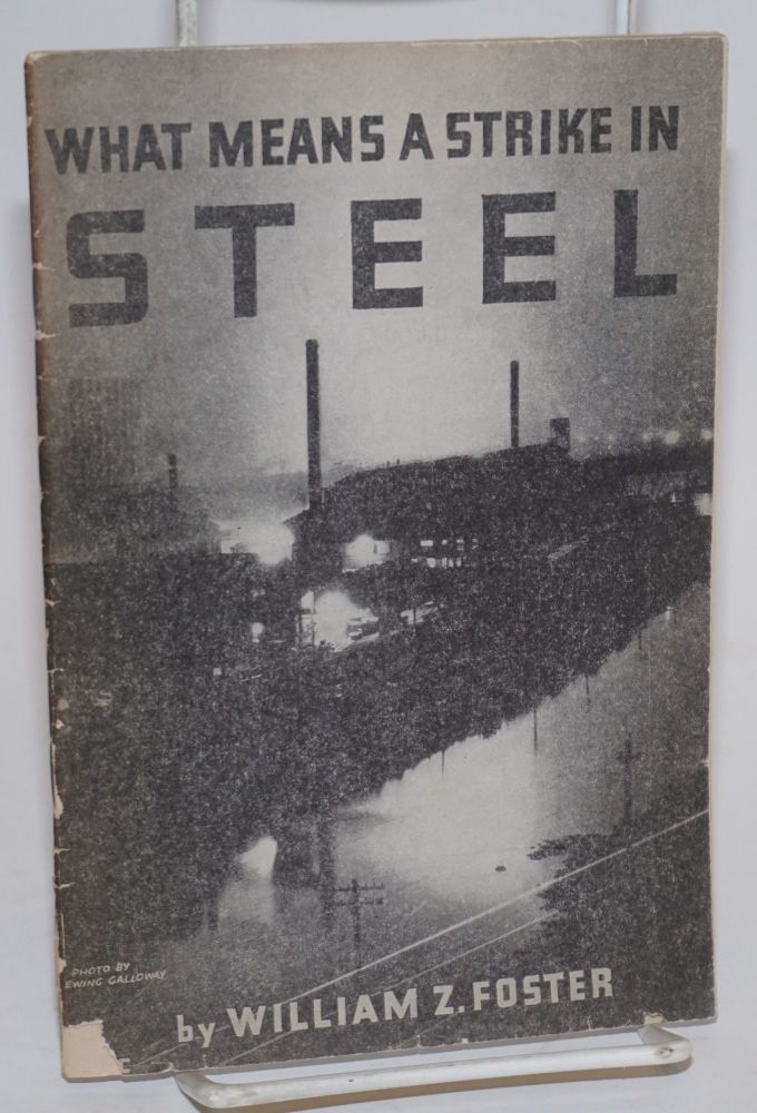What means a strike in steel. William Z. Foster.