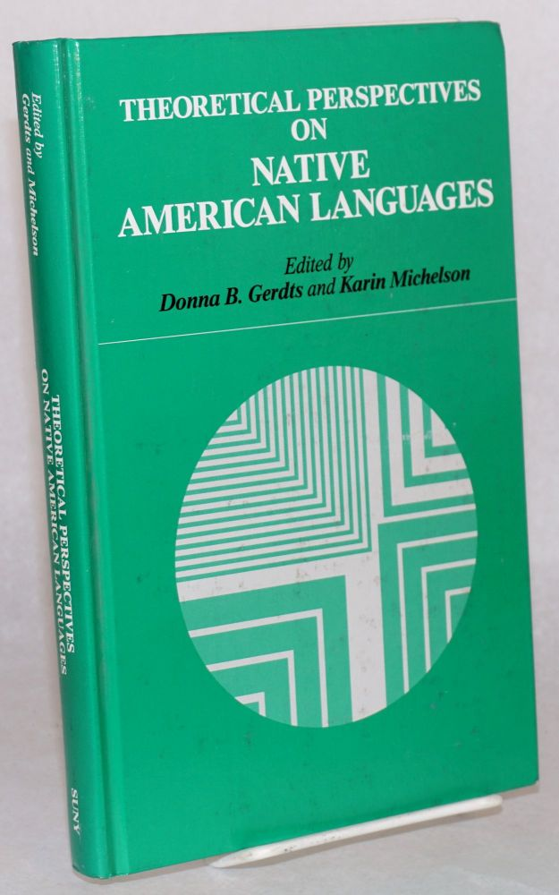Theoretical perspectives on Native American languages. Donna B. Gerdts, , Karin Michelson.