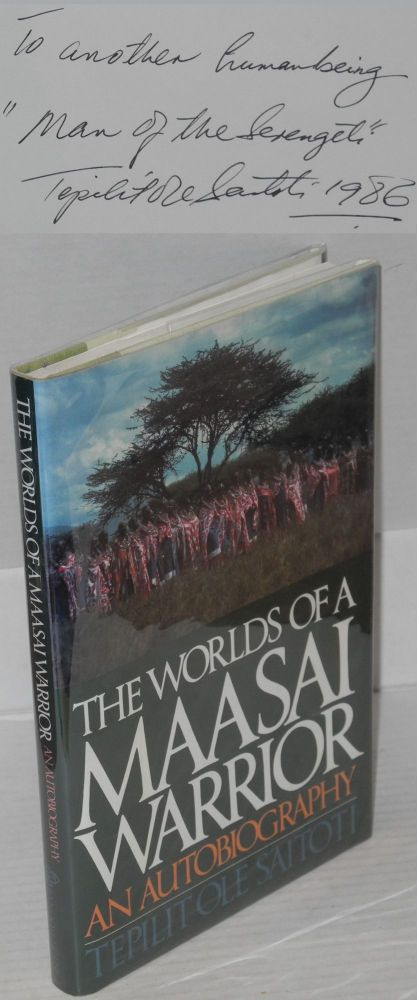The worlds of a Maasai warrior; an autobiography. Tepilit Ole Saitoti.