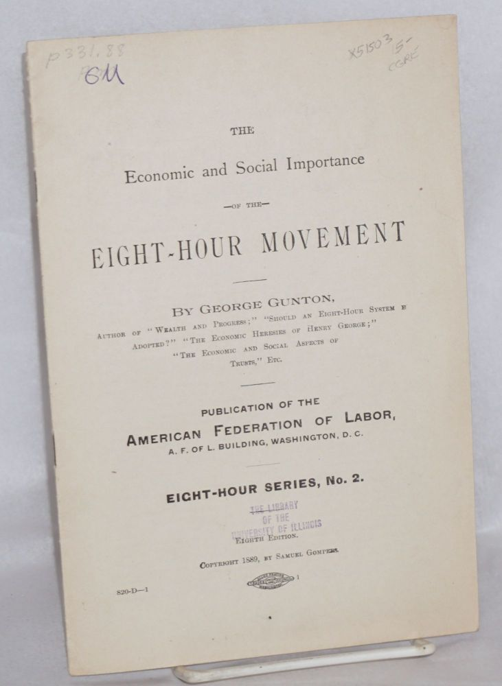 The economic and social importance of the eight-hour movement. George Gunton.