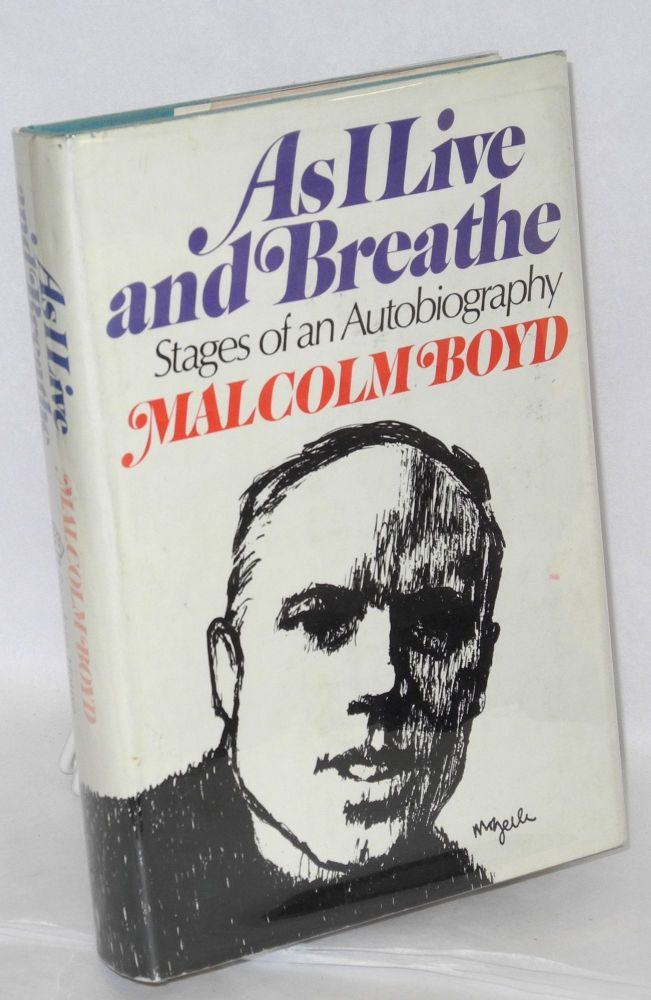 As I live and breathe; stages of an autobiography. Malcolm Boyd.