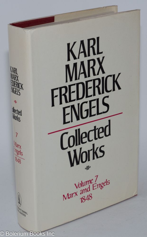 Marx and Engels, Collected works, vol 7: 1848. Karl Marx, Frederick Engels.