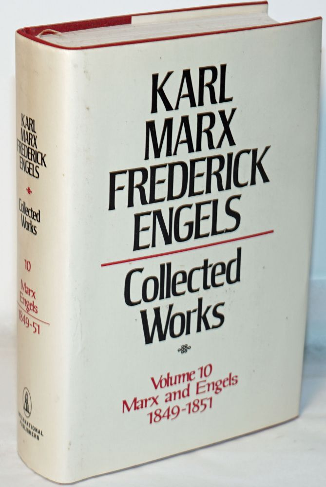 Marx and Engels. Collected Works, vol 10: 1849 - 51. Karl Marx, Frederick Engels.