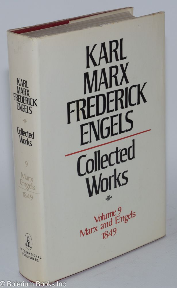 Collected works, vol 9: 1849. Karl Marx, Frederick Engels.