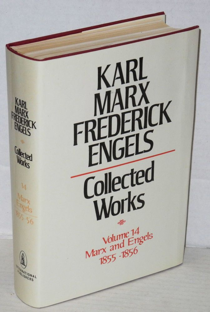 Marx and Engels. Collected works, vol 14: 1855 - 56. Karl Marx, Frederick Engels.