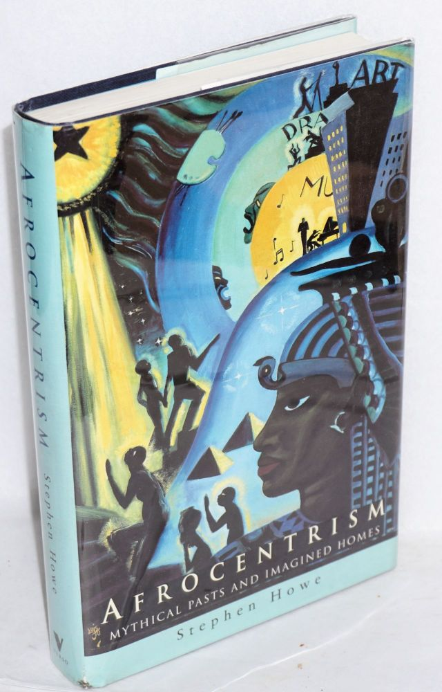 Afrocentrism; mythical pasts and imagined homes. Stephen Howe.