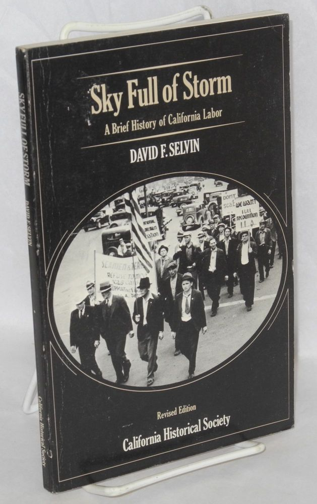 Sky full of storm; a brief history of California labor. Revised edition. David Selvin.