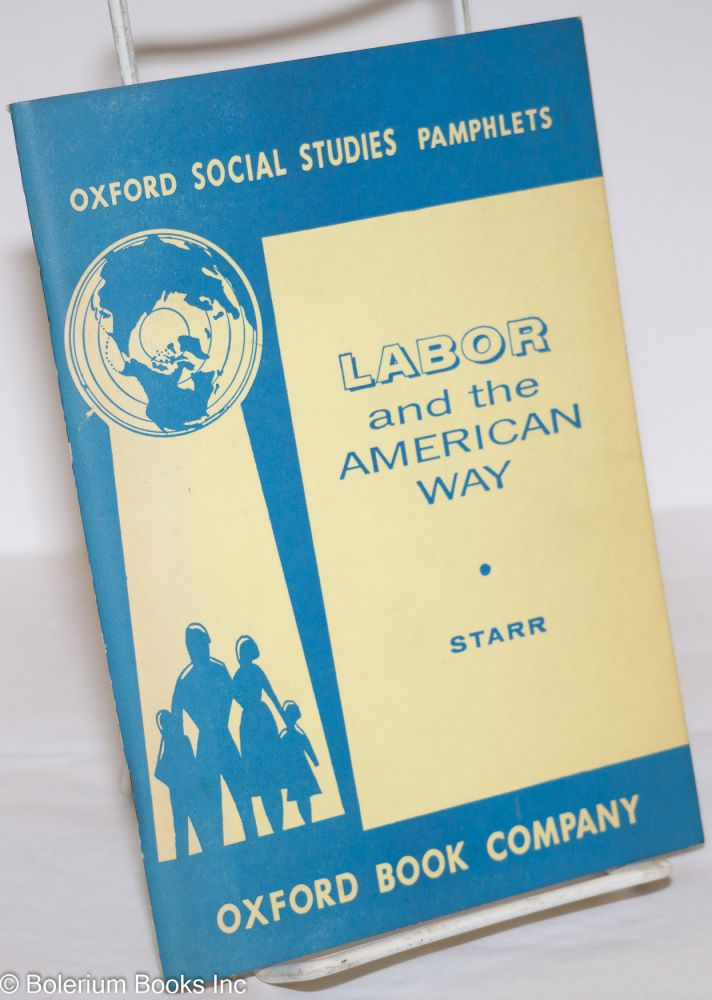 Labor and the American way. Revised and enlarged edition. Mark Starr.
