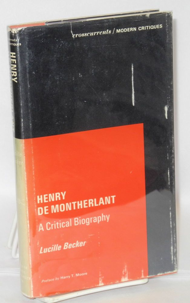 Henry de Montherlant; a critical biography, with a preface by Harry T. Moore. Lucille Becker.