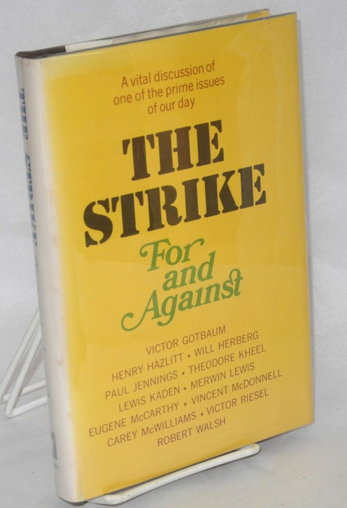The strike: for & against. Introduction by Harold H. Hart. Harold H. Hart, ed.