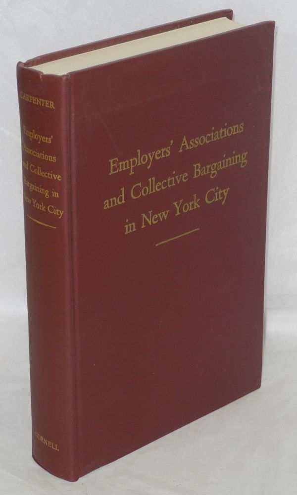 Employers' associations and collective bargaining in New York City. Jesse Thomas Carpenter.
