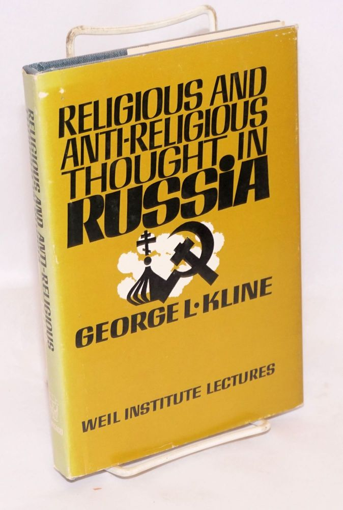 Religious and anti-religious thought in Russia the Weil lectures. George L. Kline.
