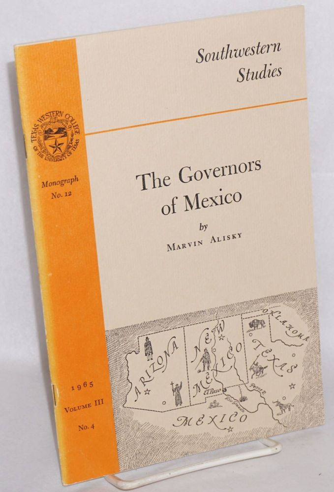 The governors of Mexico. Marvin Alisky.