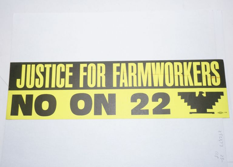 Justice for farmworkers / No on 22. Bumper sticker.