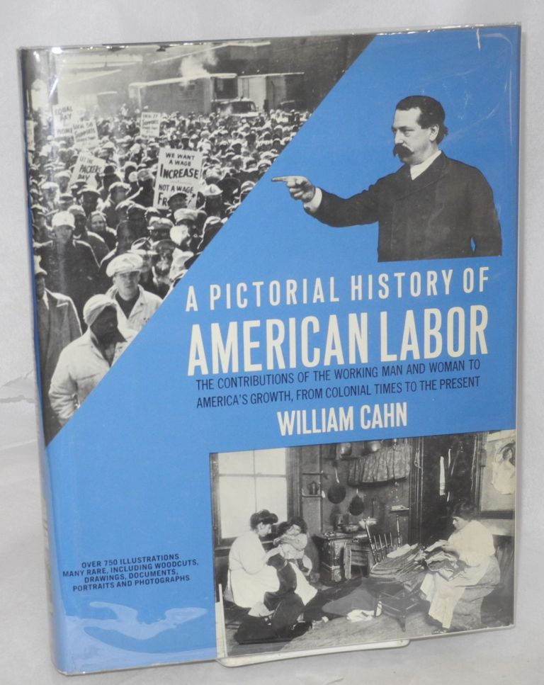 A pictorial history of American labor. William Cahn.