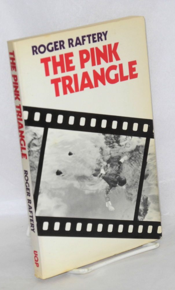 The pink triangle. Roger Raftery.