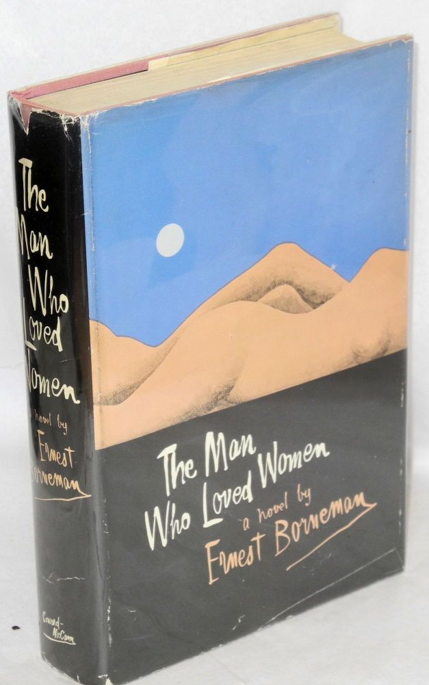 The man who loved women; a landscape with nudes. Ernest Borneman.