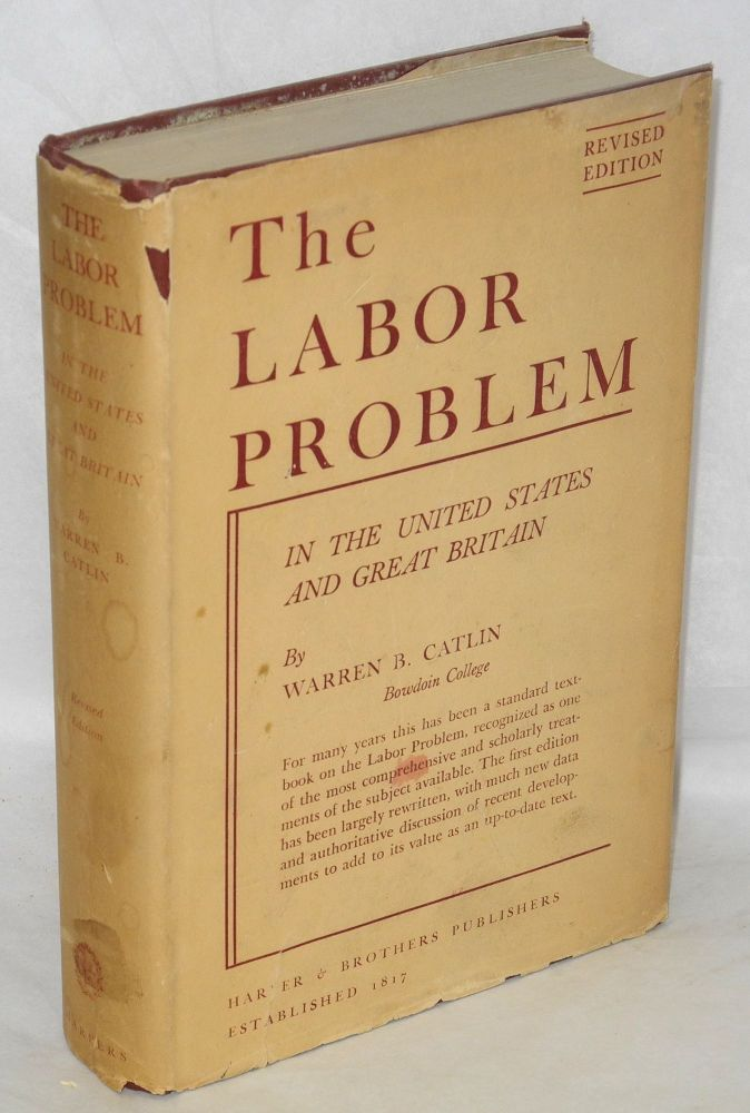 The labor problem; in the United States and Great Britain. Revised edition. Warren B. Catlin.