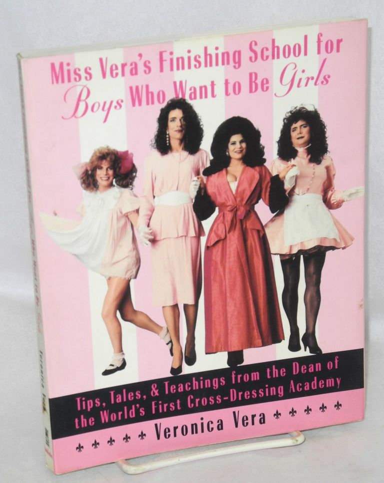 Miss Vera's finishing school for boys who want to be girls. Veronica Vera.