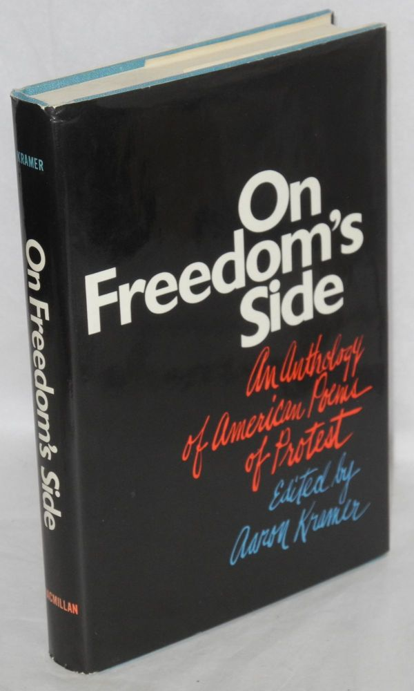 On freedom's side. An anthology of American poems of protest. Aaron Kramer, ed.