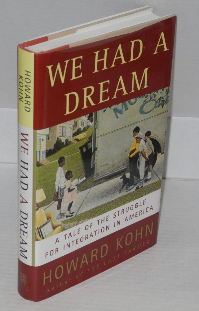 We had a dream; a tale of the struggle for integration in America. Howard Kohn.