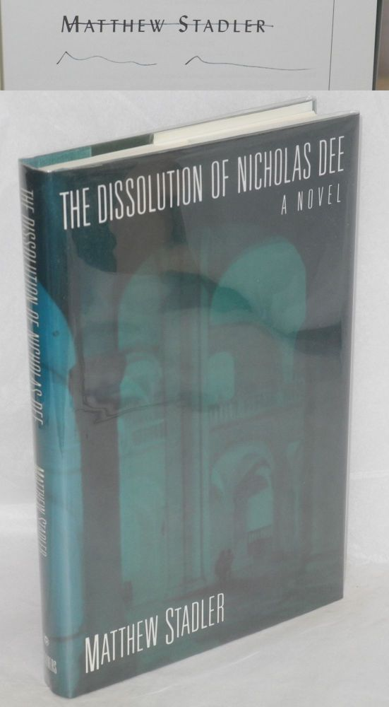 The dissolution of Nicholas Dee; his researches. Matthew Stadler.