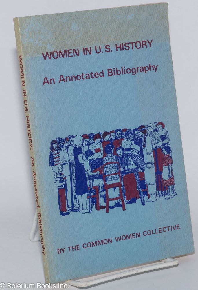 Women in U.S. history, an annotated bibliography. Common Women Collective.