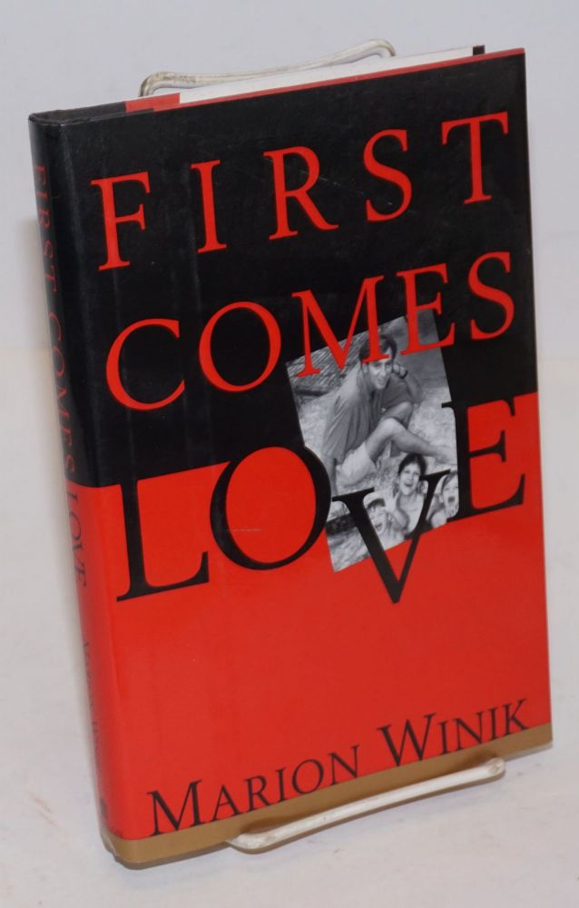 First comes love. Marion Winik.