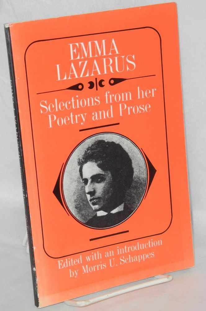 Emma Lazarus, selections from her poetry and prose. Edited with an introduction by Morris U. Schappes. Fifth revised and enlarged edition. Emma Lazarus.