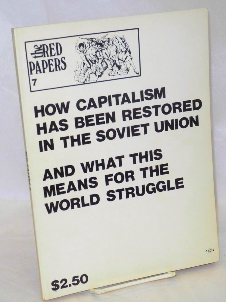 How capitalism has been restored in the Soviet Union and what this means for the world struggle. Revolutionary Union.