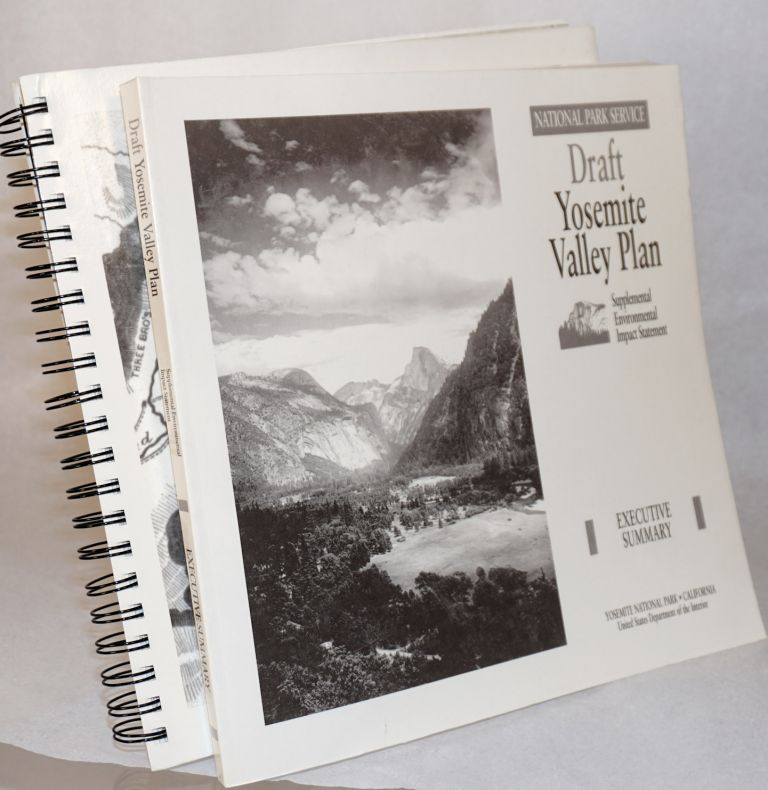 Draft Yosemite Valley plan, supplemental environmental impact statement;; executive summary [volumes 1A, 1B; with] vol 1C, plates [three volumes in two bindings]. National Park Service.