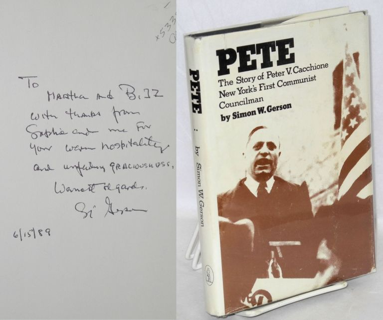 Pete; the story of Peter V. Cacchione, New York's first Communist councilman. Simon W. Gerson.