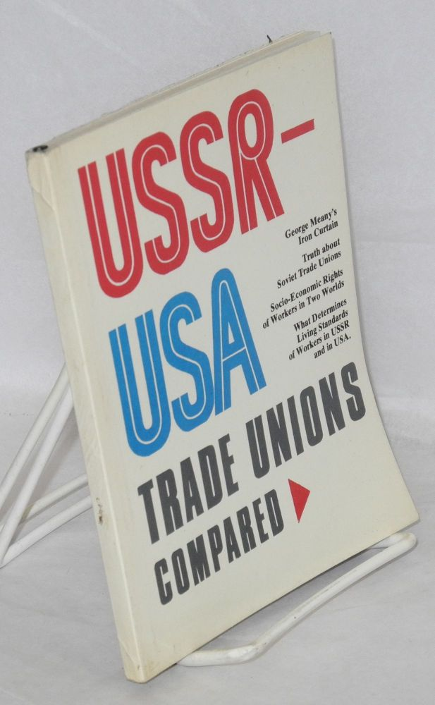 USSR - USA trade unions compared. George Morris.