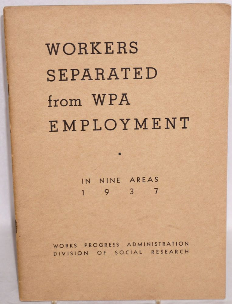 Survey of workers separated from WPA employment in nine areas, 1937. October-November survey of separations, April-July. Verl E. Roberts.