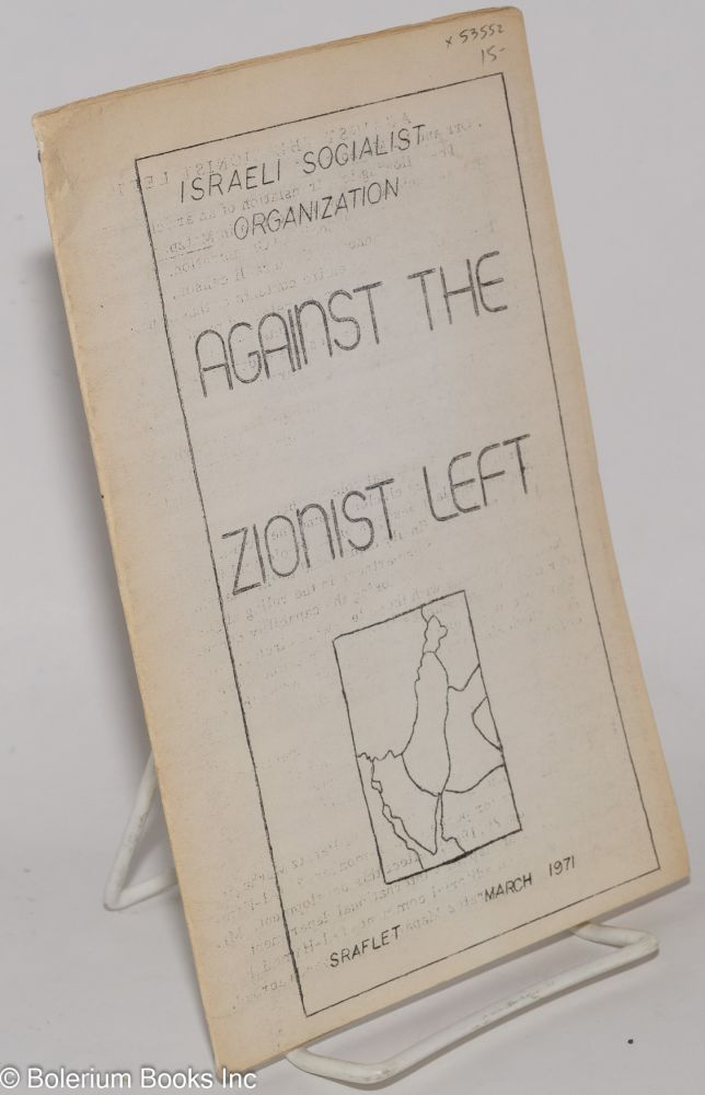 Against the zionist left. A. Orr, M. Machover.