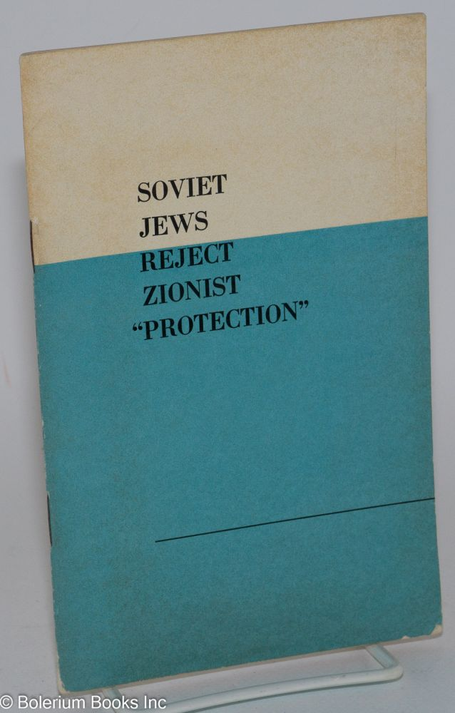 "Soviet jews reject zionist ""protection:"" Novosti Press Agency round-table discussion February 5, 1971"