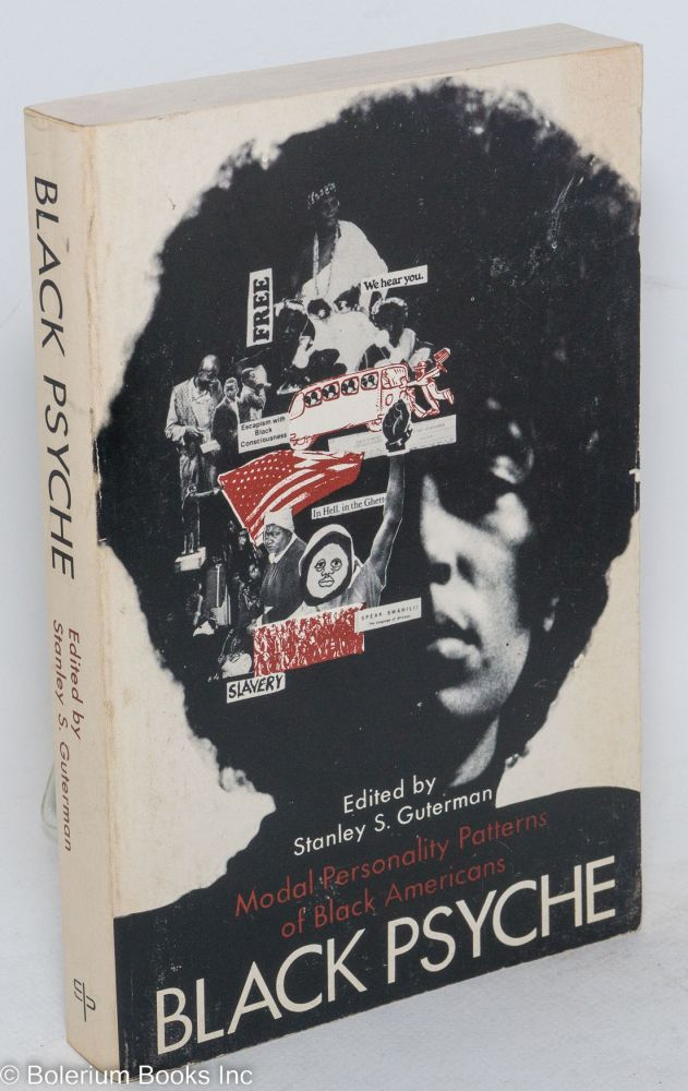 Black psyche; the modal personality patterns of black Americans. Stanley S. Guterman, ed.