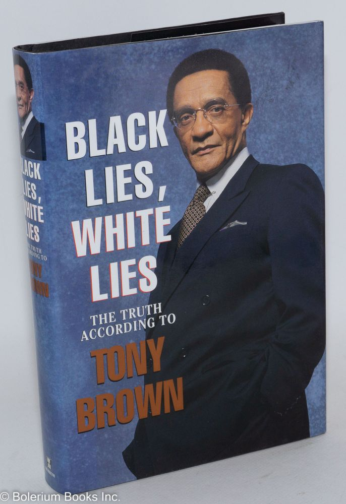 Black lies, white lies; the truth according to Tony Brown. Tony Brown.